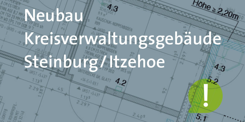 Neu- und Ausbau der Kreisverwaltungsgebäude Steinburg in Itzehoe